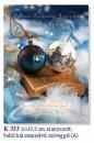 Karácsonyi képeslap - LC/6 méret110x155 mm - oldalra nyitható - elején magyar és angol nyelvű üdvözlőszöveg, belül 3 nyelvű köszöntő